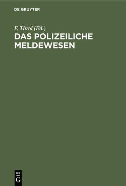 Das polizeiliche Meldewesen von Throl,  F.