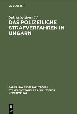 Das polizeiliche Strafverfahren in Ungarn von Szöllosy,  Gabriel