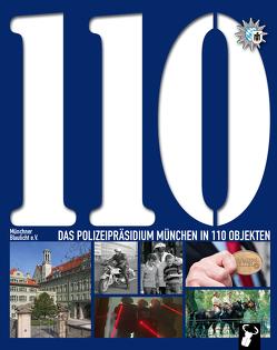Das Polizeipräsidium München in 110 Objekten