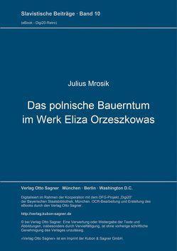 Das polnische Bauerntum im Werk Eliza Orzeszkowas von Mrosik,  Julius