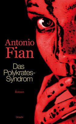 Das Polykrates-Syndrom von Fian,  Antonio