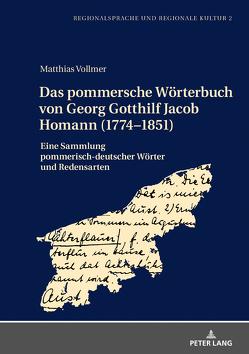 Das pommersche Wörterbuch von Georg Gotthilf Jacob Homann (1774–1851) von Vollmer,  Matthias