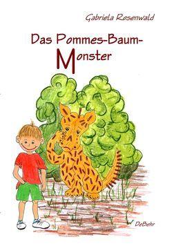 Das Pommes-Baum-Monster von DeBehr,  Verlag, Rosenwald,  Gabriela