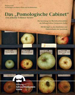 """Das """"Pomologische Cabinet"""" von Johann Volkmar Sickler von Eberle,  Martin, Fuchs,  Thomas, Streckhardt,  Christoph, Wallenstein,  Uta"""