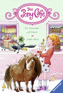 Das Pony-Café, Band 3: Ein Schnabel voll Glück von Allert,  Judith, Gerhaher,  Eleonore