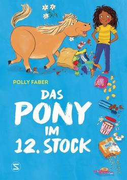Das Pony im 12. Stock von Faber,  Polly, Jennings,  Sarah, Viseneber,  Karolin