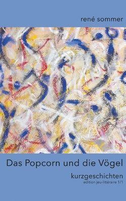 Das Popcorn und die Vögel von ib-lyric,  artfactory, Sommer,  René