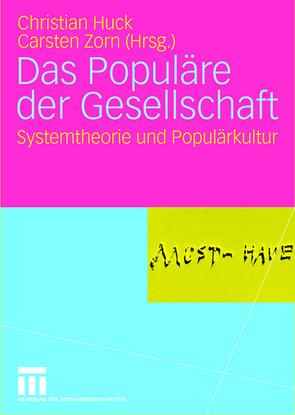Das Populäre der Gesellschaft von Huck,  Christian, Zorn,  Carsten