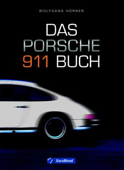 Das Porsche 911 Buch von Hörner,  Wolfgang