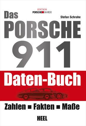 Das Porsche 911 Daten-Buch von Schrahe,  Stefan, Stefan Schrahe