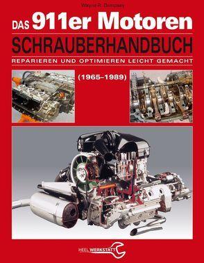 Das Porsche 911er Motoren Schrauberhandbuch – Reparieren und Optimieren leicht gemacht von Dempsey,  Wayne R.