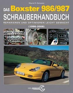 Das Porsche Boxster 986/987 Schrauberhandbuch von Dempsey,  Wayne R.