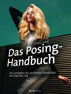 Das Posing-Handbuch von Adler,  Lindsay, Alkemper,  Christian