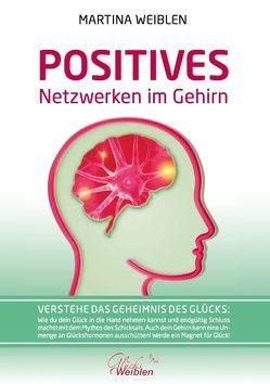 Das Positive Netzwerken im Gehirn von Weiblen,  Martina