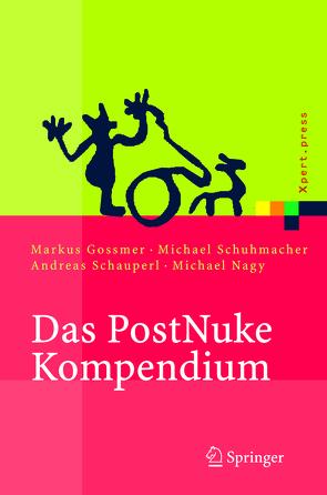 Das PostNuke Kompendium von Gossmer,  Markus, Nagy,  Michael, Schauperl,  Andreas, Schumacher,  Michael