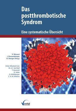 Das postthrombotische Syndrom – Eine systematische Übersicht von Flessenkämper,  Ingo, Stenger,  Dietmar, Wienert,  Volker