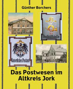 Das Postwesen im Altkreis Jork von Borchers,  Günther