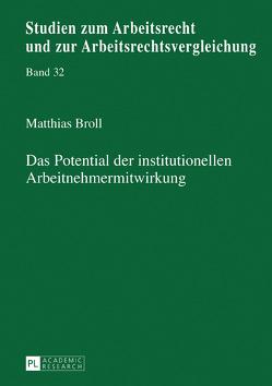 Das Potential der institutionellen Arbeitnehmermitwirkung von Broll,  Matthias