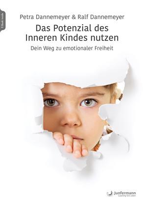 Das Potenzial des Inneren Kindes nutzen von Dannemeyer,  Petra, Dannemeyer,  Ralf