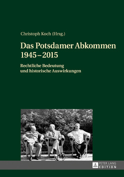 Das Potsdamer Abkommen 1945–2015 von Koch,  Christoph