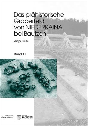 Das prähistorische Gräberfeld von Niederkaina bei Bautzen von Guhl,  Anja