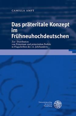 Das präteritale Konzept im Frühneuhochdeutschen von Amft,  Camilla