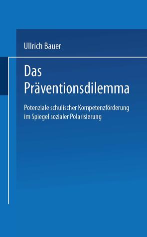 Das Präventionsdilemma von Ullrich,  Bauer