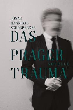 Das Prager Trauma von Schönberger,  Jonas