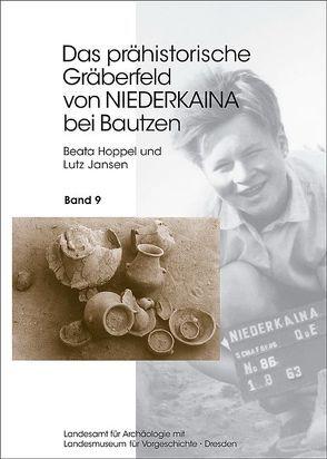 Das prähistorische Gräberfeld von Niederkaina bei Bautzen / Das prähistorische Gräberfeld von Niederkaina bei Bautzen von Hoppel,  Beata, Jansen,  Lutz