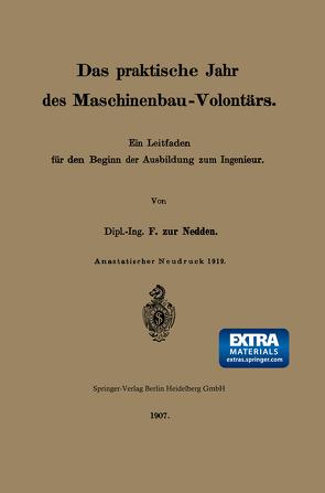 Das praktische Jahr des Maschinenbau-Volontärs von Zur Nedden,  Franz
