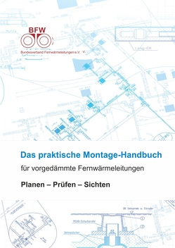 Das praktische Montage-Handbuch für vorgedämmte Fernwärmeleitungen
