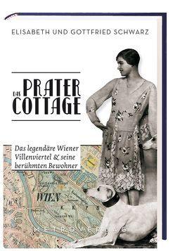 Das Pratercottage von Schwarz,  Elisabeth, Schwarz,  Gottfried