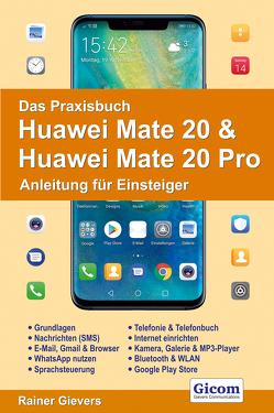 Das Praxisbuch Huawei Mate 20 & Mate 20 Pro – Anleitung für Einsteiger von Gievers,  Rainer