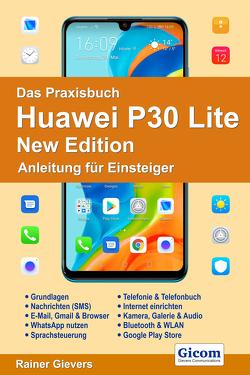 Das Praxisbuch Huawei P30 Lite New Edition – Anleitung für Einsteiger von Gievers,  Rainer