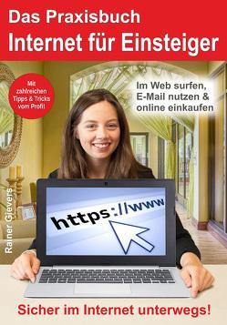 Das Praxisbuch Internet für Einsteiger von Gievers,  Rainer
