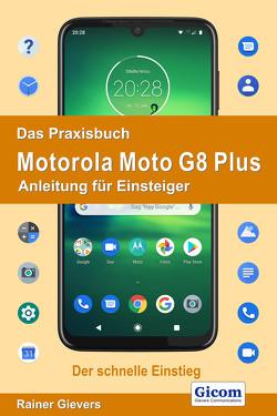 Das Praxisbuch Motorola Moto G8 Plus – Anleitung für Einsteiger von Gievers,  Rainer