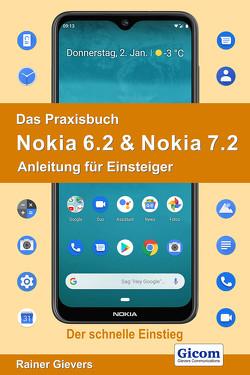 Das Praxisbuch Nokia 6.2 & Nokia 7.2 – Anleitung für Einsteiger von Gievers,  Rainer
