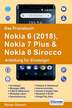 Das Praxisbuch Nokia 6 (2018), Nokia 7 Plus & Nokia 8 Sirocco – Anleitung für Einsteiger von Gievers,  Rainer