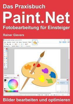 Das Praxisbuch Paint.Net – Fotobearbeitung für Einsteiger von Gievers,  Rainer