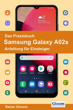 Das Praxisbuch Samsung Galaxy A02s – Anleitung für Einsteiger von Gievers,  Rainer