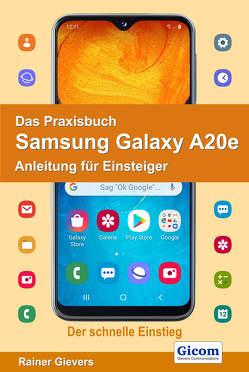 Das Praxisbuch Samsung Galaxy A20e – Anleitung für Einsteiger von Gievers,  Rainer