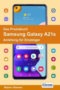 Das Praxisbuch Samsung Galaxy A21s – Anleitung für Einsteiger von Gievers,  Rainer
