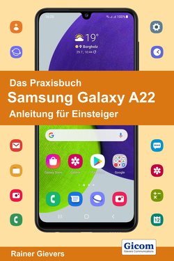 Das Praxisbuch Samsung Galaxy A22 – Anleitung für Einsteiger von Gievers,  Rainer
