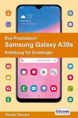 Das Praxisbuch Samsung Galaxy A30s – Anleitung für Einsteiger von Gievers,  Rainer