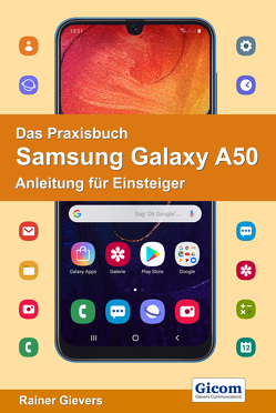 Das Praxisbuch Samsung Galaxy A50 – Anleitung für Einsteiger von Gievers,  Rainer