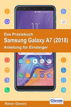 Das Praxisbuch Samsung Galaxy A7 (2018) – Anleitung für Einsteiger von Gievers,  Rainer