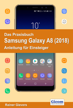 Das Praxisbuch Samsung Galaxy A8 (2018) – Anleitung für Einsteiger von Gievers,  Rainer
