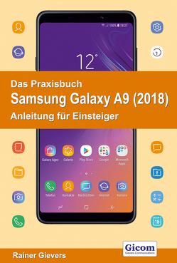 Das Praxisbuch Samsung Galaxy A9 (2018) – Anleitung für Einsteiger von Gievers,  Rainer