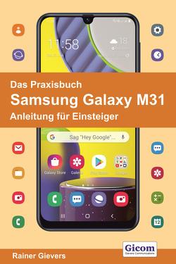 Das Praxisbuch Samsung Galaxy M31 – Anleitung für Einsteiger von Gievers,  Rainer