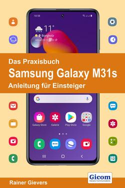 Das Praxisbuch Samsung Galaxy M31s – Anleitung für Einsteiger von Gievers,  Rainer